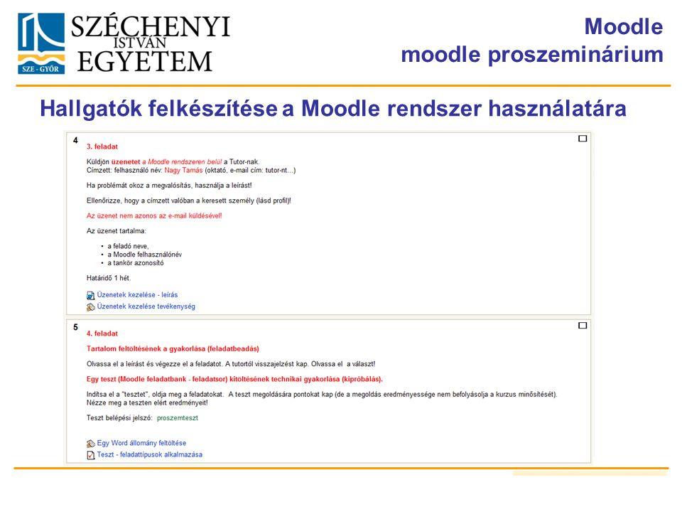 Moodle moodle proszeminárium Hallgatók felkészítése a Moodle rendszer használatára