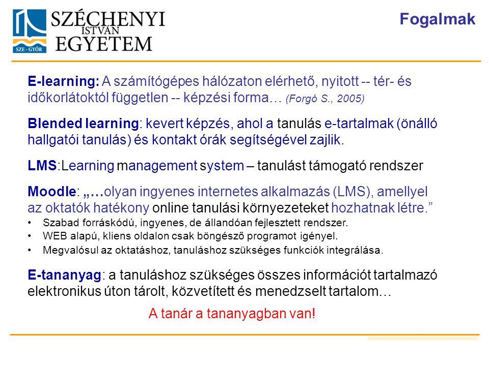 Tanári szerepek megváltozása Klasszikus megoldások: a tanár mint információforrás, frontális megoldások, tanítás központúság, tartalom központúság, tankönyv, bemenet-orientált rendszer… Megváltozott környezet, változó megoldások (e-learning, blended-learning): tanulóközpontú (önálló tanulás) e-tartalmak, tanulási tevékenységek, feladatok, tutor tudásközpontú (szükséges és elégséges tudás meghatározása) DACUM, racionalizálás, szemléltetés, tanulási utak értékelésközpontú (azonnali visszajelzés) önellenőrző-, modulzáró kérdések, feladatok, tutor közösségközpontú feladatok, együttműködés, fórum (Komenczi B., 2009.) Tanár és tanítás központúság Tanuló és tanulás központúság