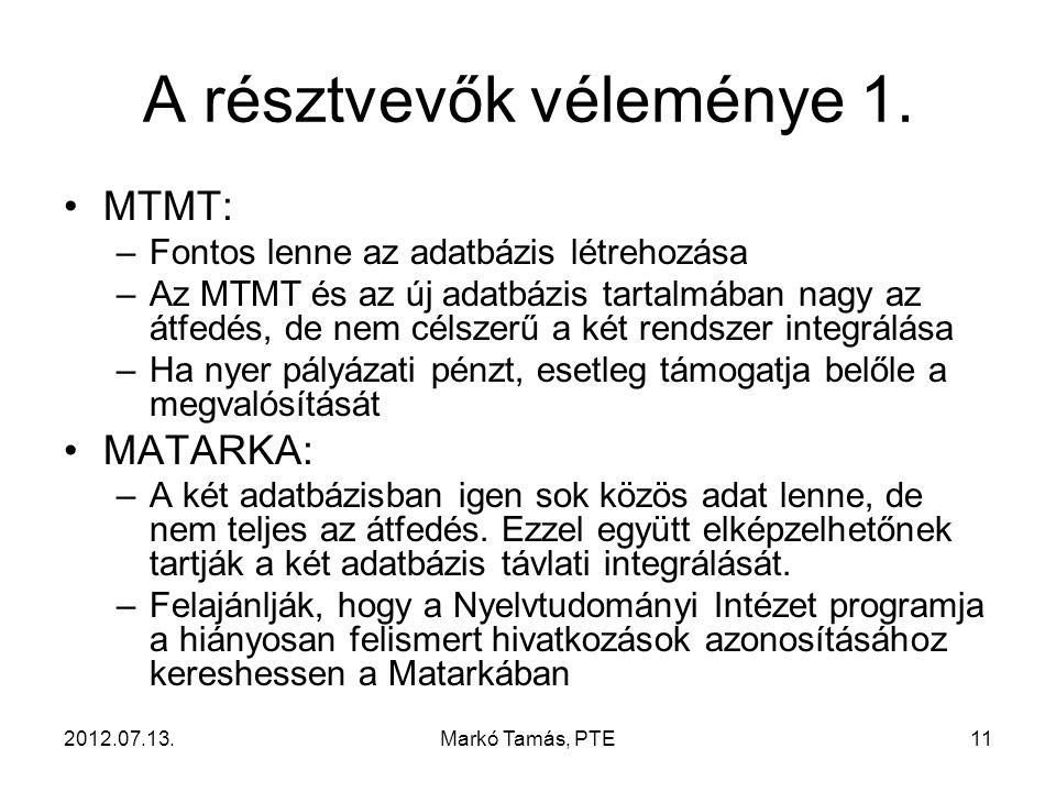 2012.07.13.Markó Tamás, PTE11 A résztvevők véleménye 1.
