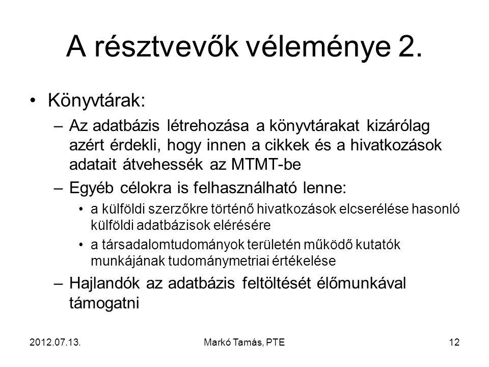 2012.07.13.Markó Tamás, PTE12 A résztvevők véleménye 2.