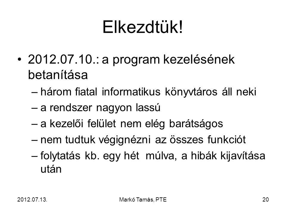 2012.07.13.Markó Tamás, PTE20 Elkezdtük.