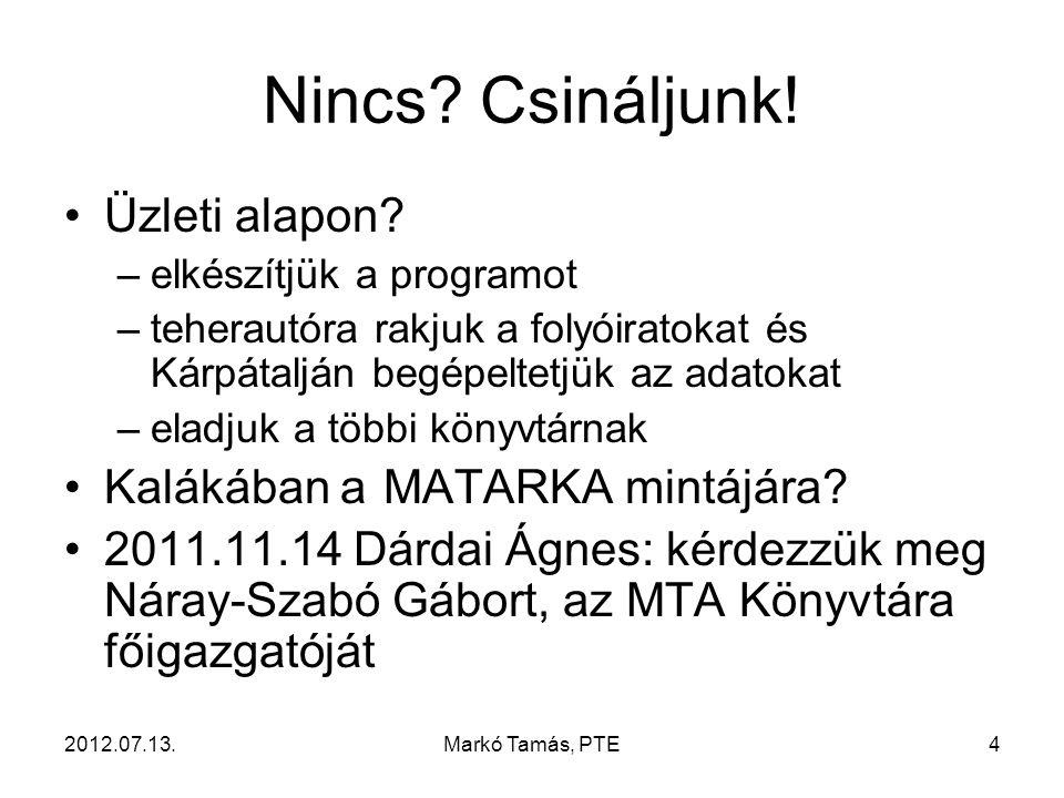2012.07.13.Markó Tamás, PTE4 Nincs.Csináljunk. Üzleti alapon.