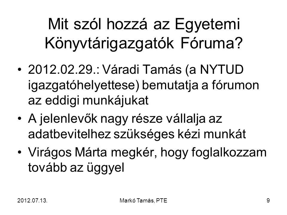 2012.07.13.Markó Tamás, PTE9 Mit szól hozzá az Egyetemi Könyvtárigazgatók Fóruma.
