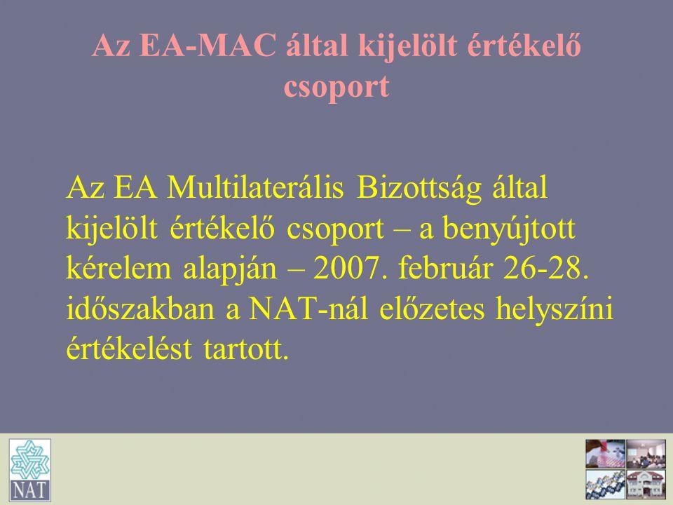 Az EA-MAC által kijelölt értékelő csoport Az EA Multilaterális Bizottság által kijelölt értékelő csoport – a benyújtott kérelem alapján – 2007. februá