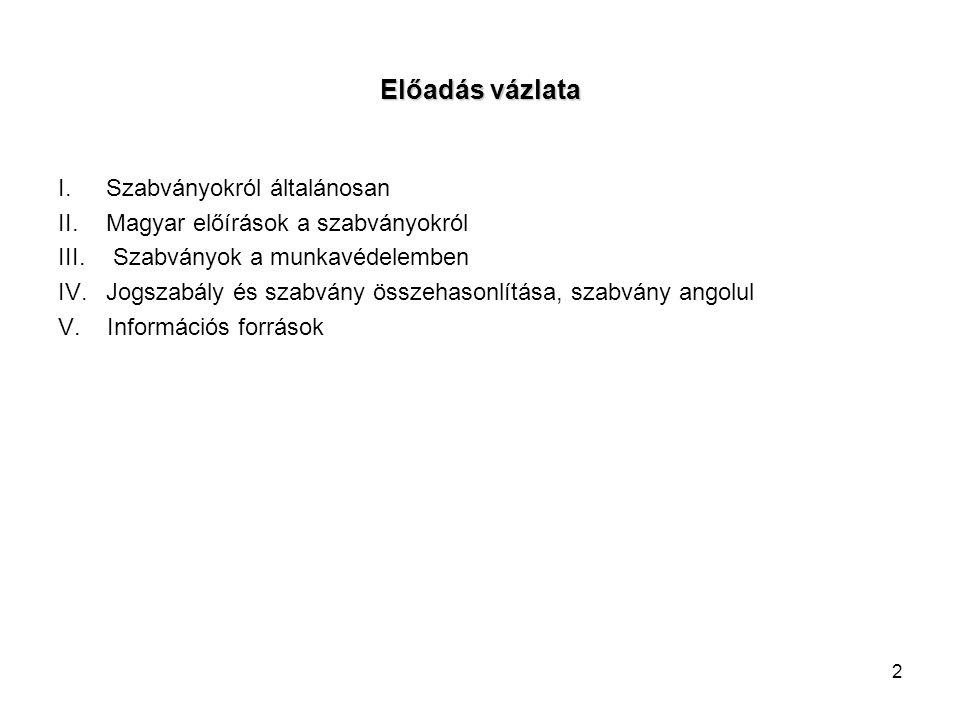 33 IV. IV. Jogszabály és szabvány összehasonlítása, szabvány angolul