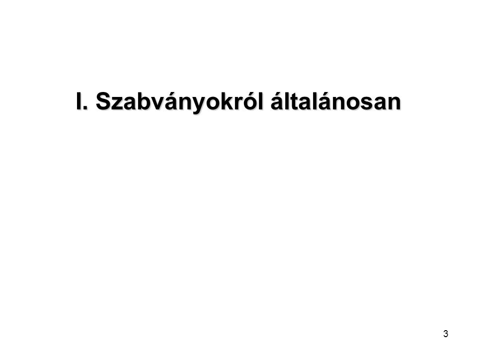 4 Szabvány fogalma (1995.évi XXVIII. Törvény a nemzeti szabványosításról) 4.