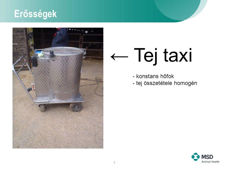 7 Erősségek ← Tej taxi - konstans hőfok - tej összetétele homogén