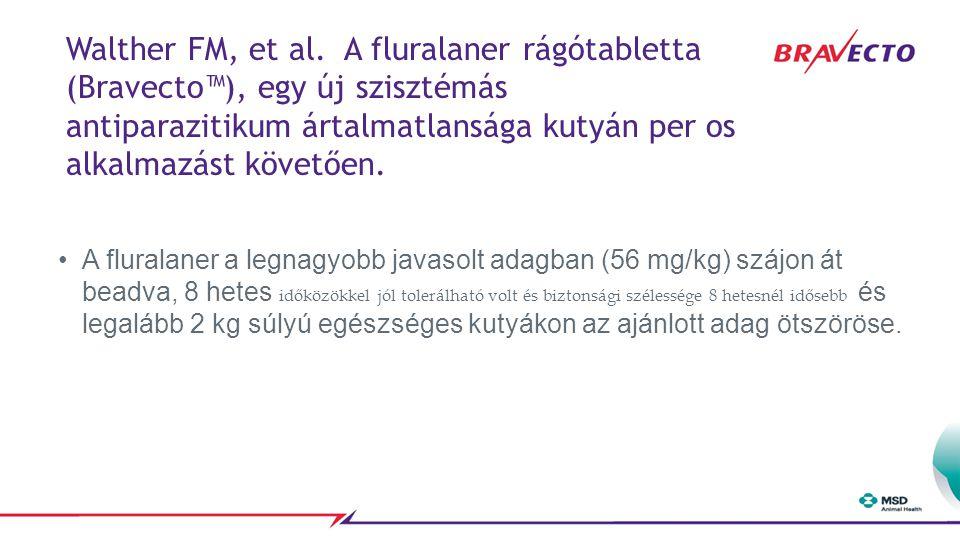 A fluralaner a legnagyobb javasolt adagban (56 mg/kg) szájon át beadva, 8 hetes időközökkel jól tolerálható volt és biztonsági szélessége 8 hetesnél i