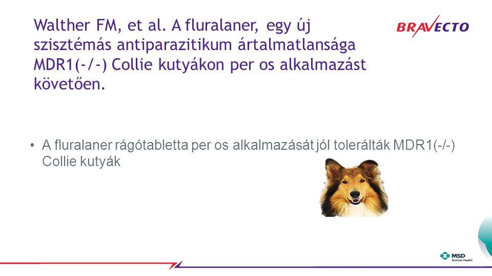 A fluralaner rágótabletta per os alkalmazását jól tolerálták MDR1(-/-) Collie kutyák Walther FM, et al. A fluralaner, egy új szisztémás antiparazitiku