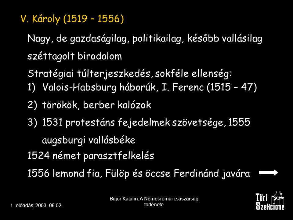 1. előadás, 2003. 08.02. Bajor Katalin: A Német-római császárság története