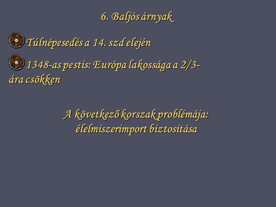 6.Baljós árnyak Túlnépesedés a 14.