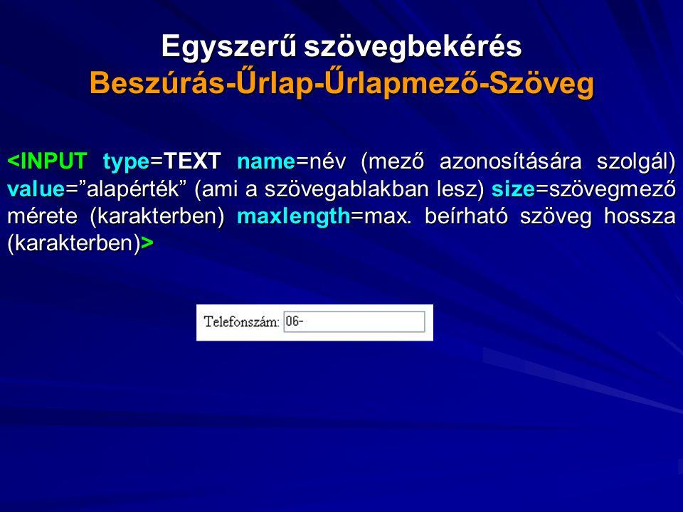 Egyszerű szövegbekérés Beszúrás-Űrlap-Űrlapmező-Szöveg