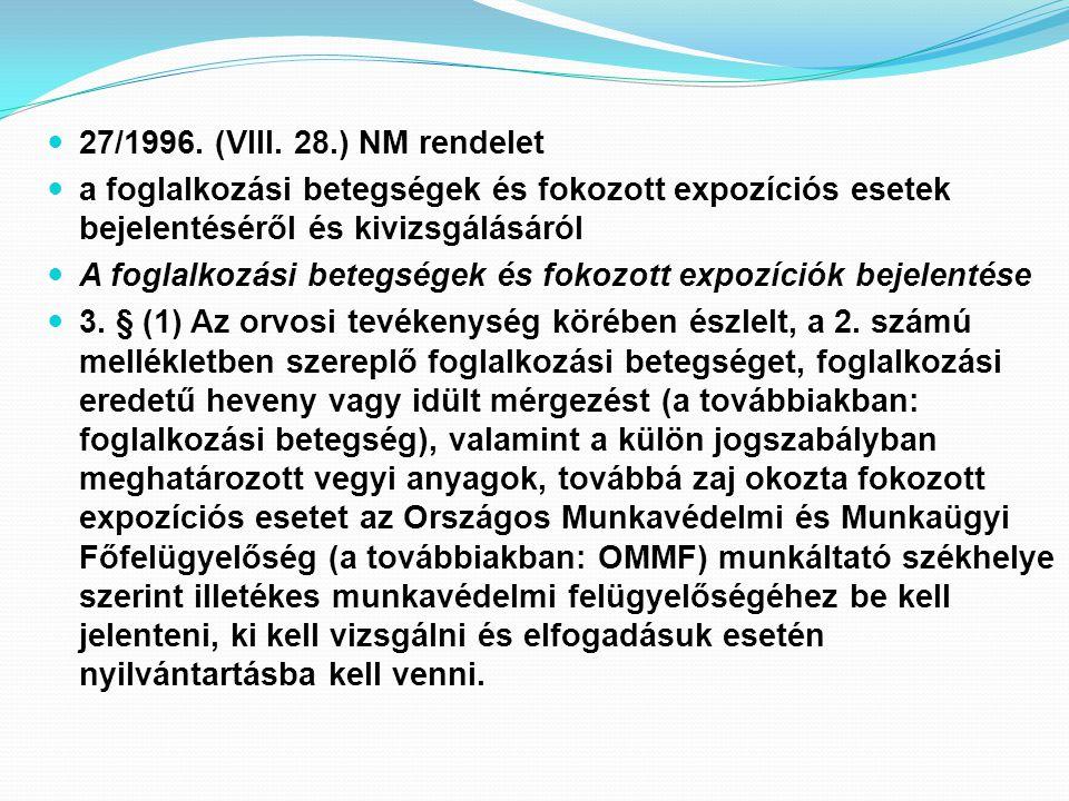 27/1996. (VIII. 28.) NM rendelet a foglalkozási betegségek és fokozott expozíciós esetek bejelentéséről és kivizsgálásáról A foglalkozási betegségek é