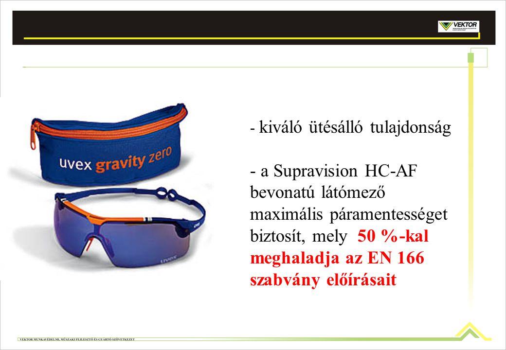 - kiváló ütésálló tulajdonság - a Supravision HC-AF bevonatú látómező maximális páramentességet biztosít, mely 50 %-kal meghaladja az EN 166 szabvány