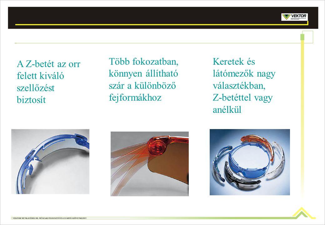 A Z-betét az orr felett kiváló szellőzést biztosít Keretek és látómezők nagy választékban, Z-betéttel vagy anélkül Több fokozatban, könnyen állítható