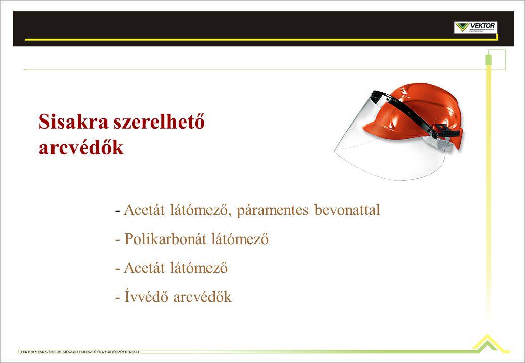 Sisakra szerelhető arcvédők - Acetát látómező, páramentes bevonattal - Polikarbonát látómező - Acetát látómező - Ívvédő arcvédők