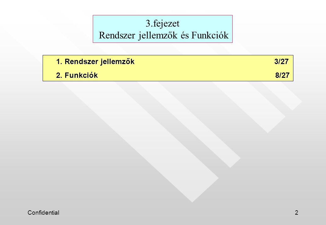 Confidential2 3.fejezet Rendszer jellemzők és Funkciók 1.