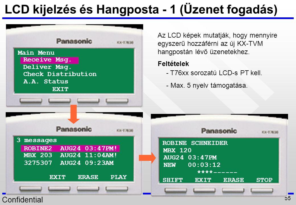 Confidential 55 LCD kijelzés és Hangposta - 1 (Üzenet fogadás) SHIFT EXIT ERASE STOP ROBINE SCHNEIDER MBX 120 AUG24 03:47PM NEW 00:03:12 ****------ Ma