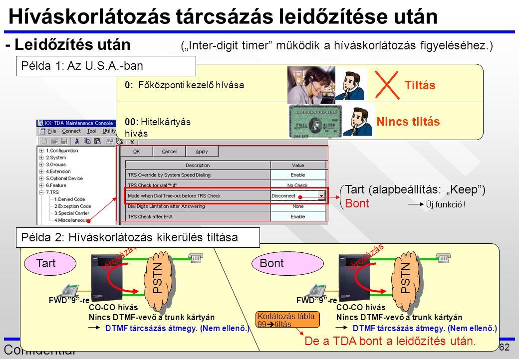 """Confidential 62 Tart (alapbeállítás: """"Keep"""") Bont Új funkció ! Híváskorlátozás tárcsázás leidőzítése után - Leidőzítés után 0: Főközponti kezelő hívás"""