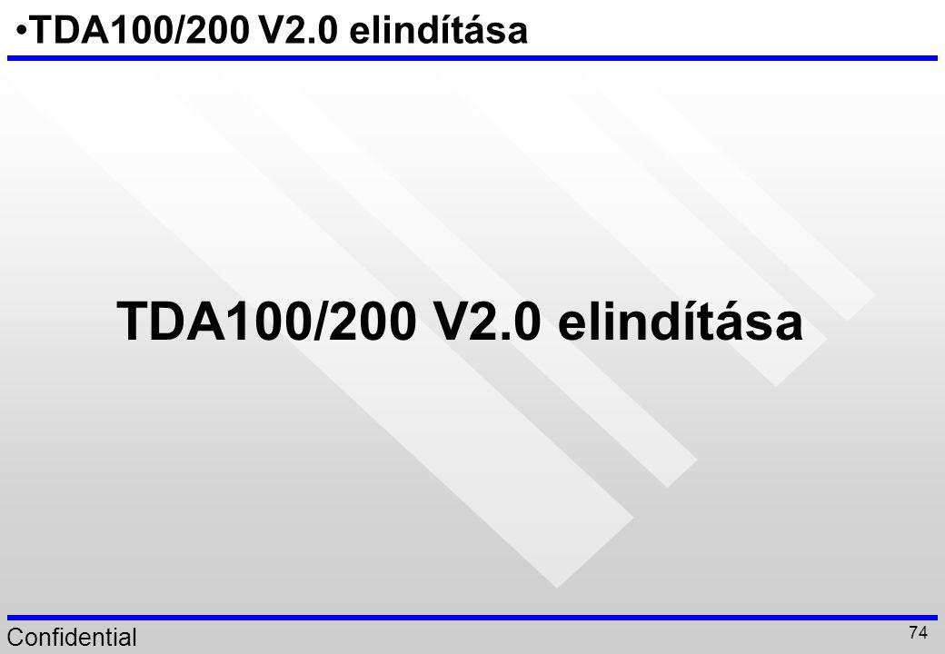 Confidential 74 TDA100/200 V2.0 elindítása