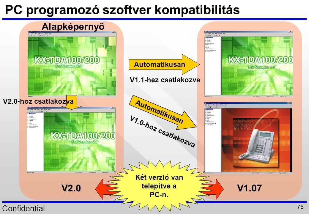 Confidential 75 PC programozó szoftver kompatibilitás Automatikusan V1.1-hez csatlakozva V1.0-hoz csatlakozva Alapképernyő V2.0-hoz csatlakozva V1.07V