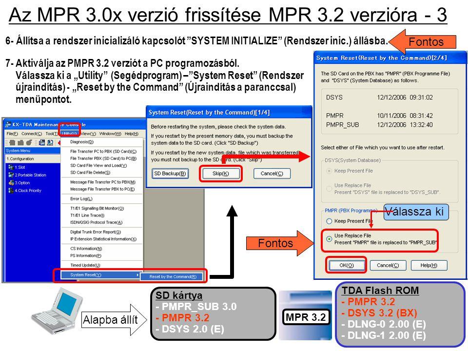 """7- Aktiválja az PMPR 3.2 verziót a PC programozásból. Válassza ki a """"Utility"""" (Segédprogram) –""""System Reset"""" (Rendszer újraindítás) - """"Reset by the Co"""