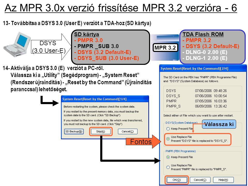 """13- Továbbítsa a DSYS 3.0 (User E) verziót a TDA-hoz (SD kártya) DSYS (3.0 User-E) 14- Aktiválja a DSYS 3.0 (E) verziót a PC-ről. Válassza ki a """"Utili"""