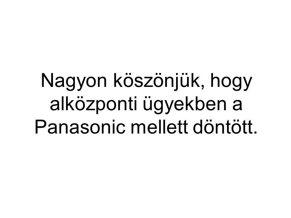 Nagyon köszönjük, hogy alközponti ügyekben a Panasonic mellett döntött.