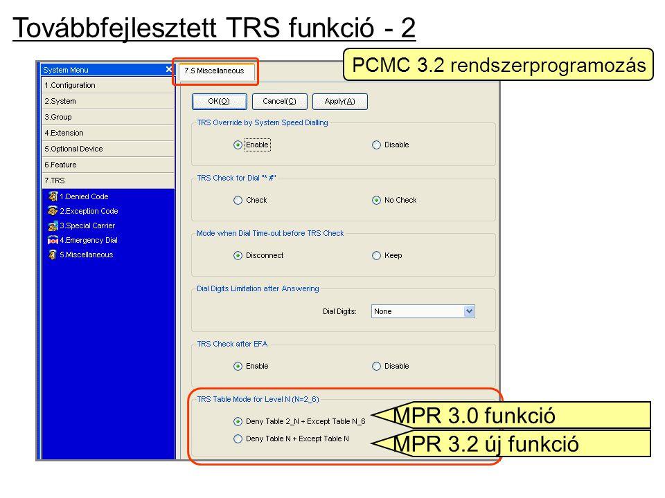 Továbbfejlesztett TRS funkció - 2 PCMC 3.2 rendszerprogramozás MPR 3.0 funkció MPR 3.2 új funkció
