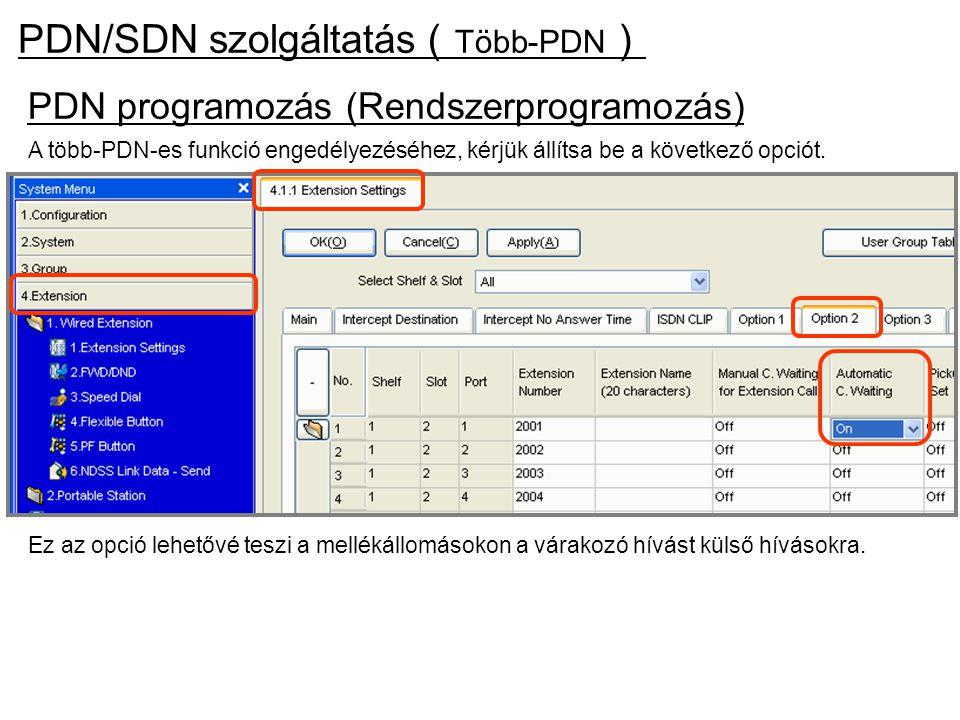 PDN programozás (Rendszerprogramozás) PDN/SDN szolgáltatás ( Több-PDN ) A több-PDN-es funkció engedélyezéséhez, kérjük állítsa be a következő opciót.