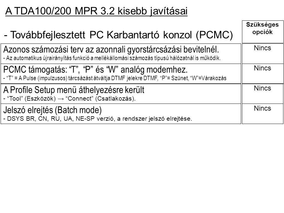Jelszó elrejtés (Batch mode) - DSYS BR, CN, RU, UA, NE-SP verzió, a rendszer jelszó elrejtése. A TDA100/200 MPR 3.2 kisebb javításai Azonos számozási
