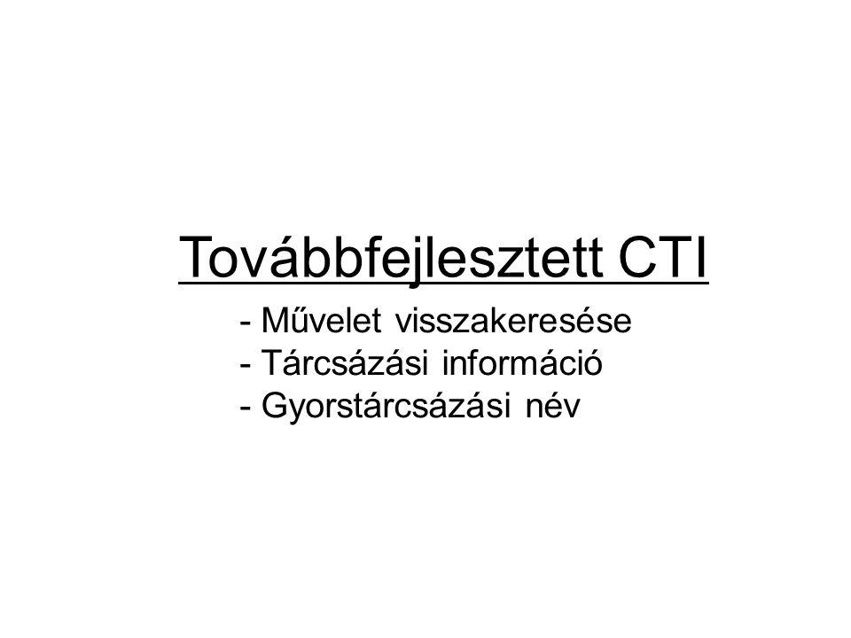 Továbbfejlesztett CTI - Művelet visszakeresése - Tárcsázási információ - Gyorstárcsázási név