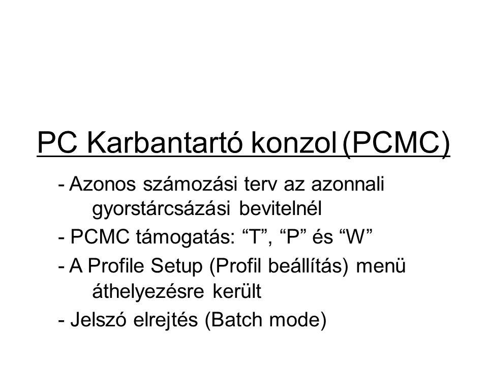 """PC Karbantartó konzol (PCMC) - Azonos számozási terv az azonnali gyorstárcsázási bevitelnél - PCMC támogatás: """"T"""", """"P"""" és """"W"""" A - A Profile Setup (Pro"""