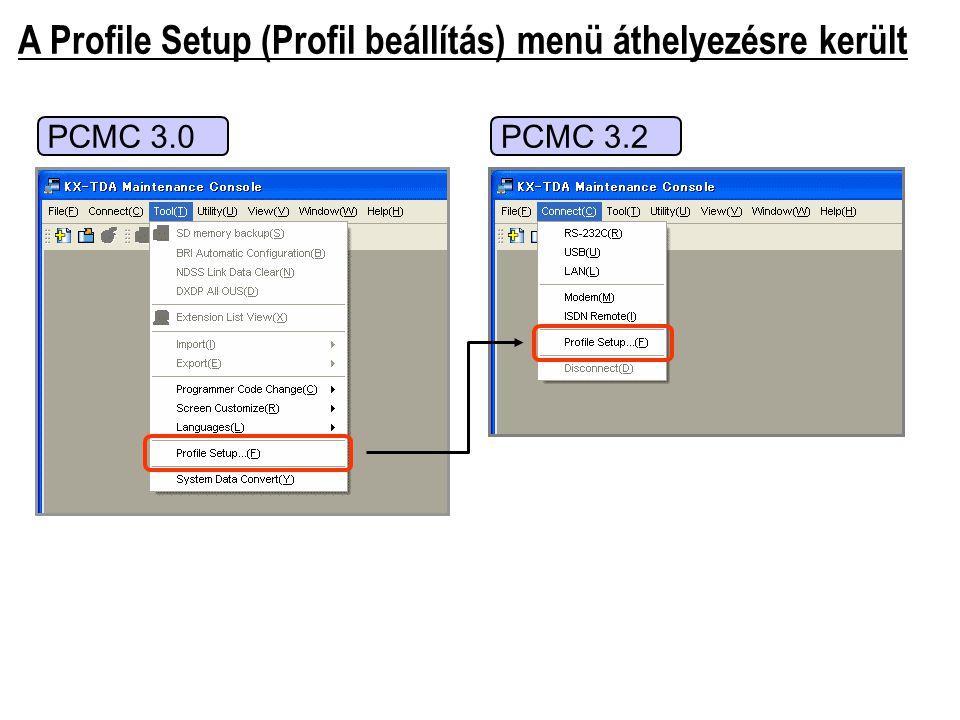 A Profile Setup (Profil beállítás) menü áthelyezésre került PCMC 3.2PCMC 3.0