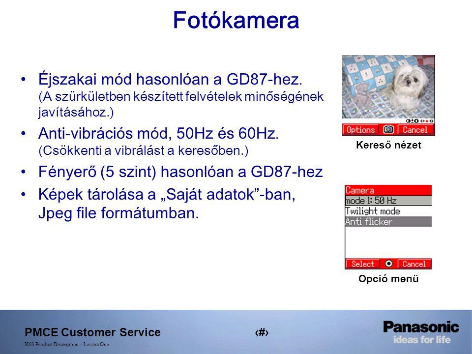 PMCE Customer Service13 X60 Product Description - Lesson One Fotókamera Éjszakai mód hasonlóan a GD87-hez.