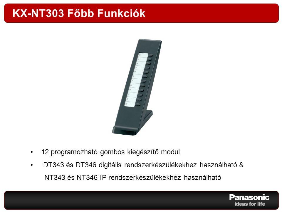 KX-NT303 Főbb Funkciók 12 programozható gombos kiegészítő modul DT343 és DT346 digitális rendszerkészülékekhez használható & NT343 és NT346 IP rendsze