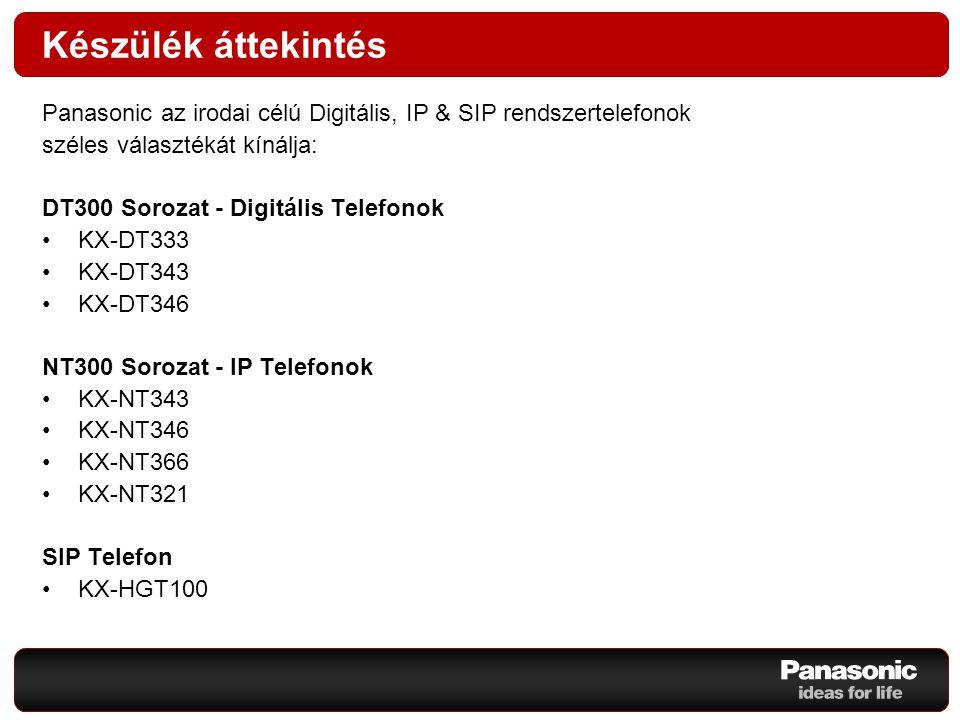 Készülék áttekintés Panasonic az irodai célú Digitális, IP & SIP rendszertelefonok széles választékát kínálja: DT300 Sorozat - Digitális Telefonok KX-