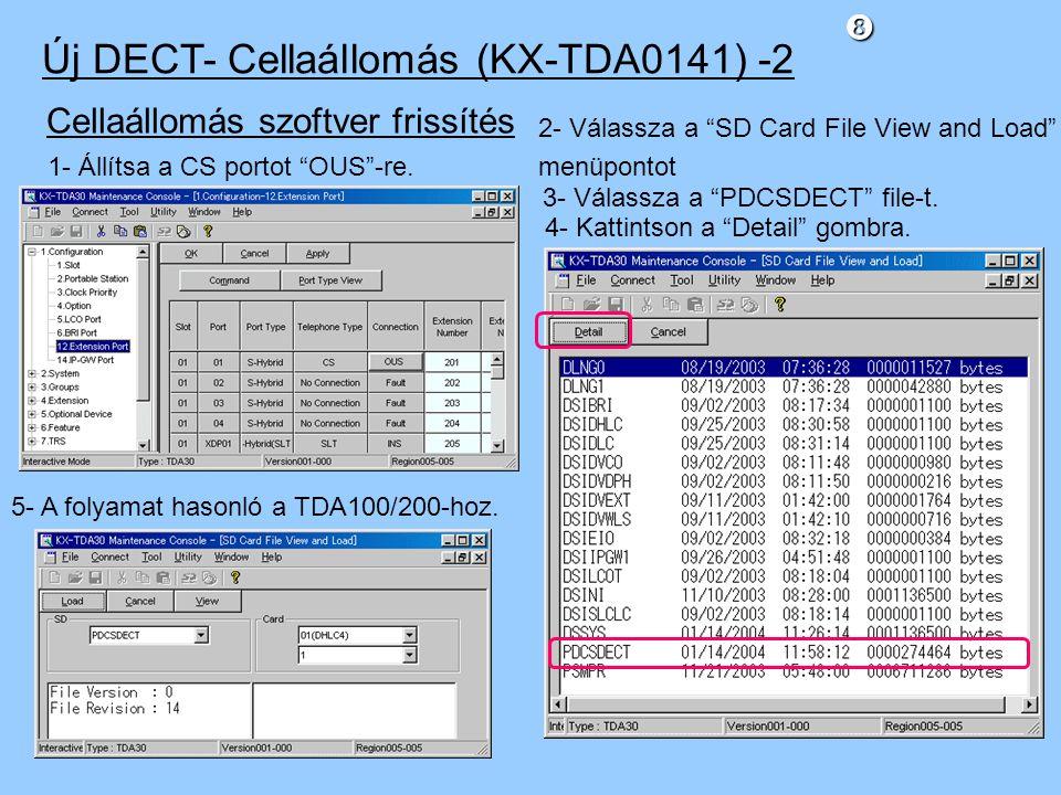Új DECT- Cellaállomás (KX-TDA0141) -2 Cellaállomás szoftver frissítés 1- Állítsa a CS portot OUS -re.