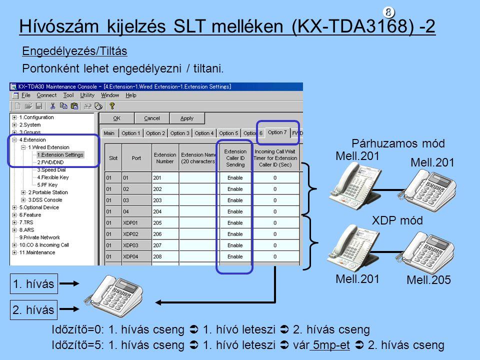 Hívószám kijelzés SLT melléken (KX-TDA3168) -2 Engedélyezés/Tiltás Portonként lehet engedélyezni / tiltani.