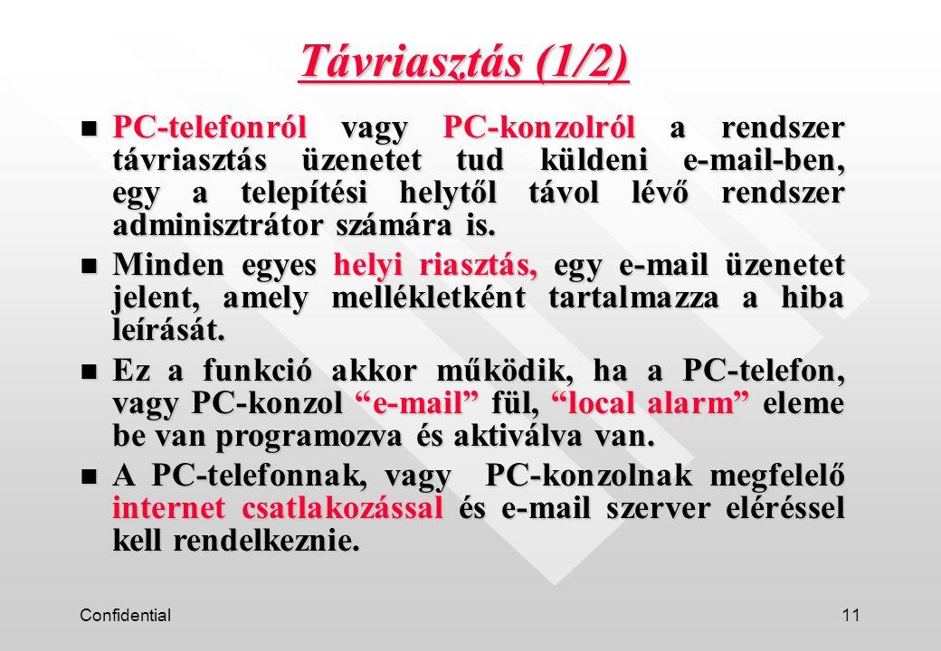 Confidential11 n PC-telefonról vagy PC-konzolról a rendszer távriasztás üzenetet tud küldeni e-mail-ben, egy a telepítési helytől távol lévő rendszer