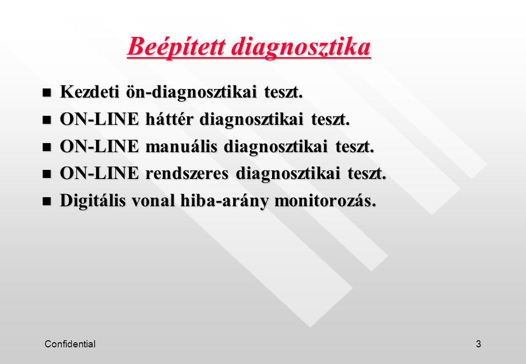 Confidential14 ON-LINE rendszeres diagnosztikai teszt n Naponta egyszer lefut az ön-diagnosztikai program minden egyes kártyán a beprogramozott időben.