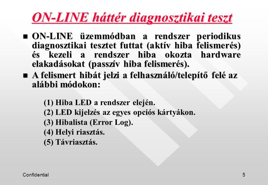 Confidential5 n ON-LINE üzemmódban a rendszer periodikus diagnosztikai tesztet futtat (aktív hiba felismerés) és kezeli a rendszer hiba okozta hardwar