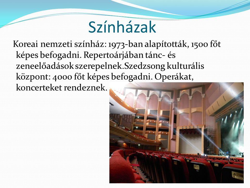 Színházak Koreai nemzeti színház: 1973-ban alapították, 1500 főt képes befogadni. Repertoárjában tánc- és zeneelőadások szerepelnek.Szedzsong kulturál