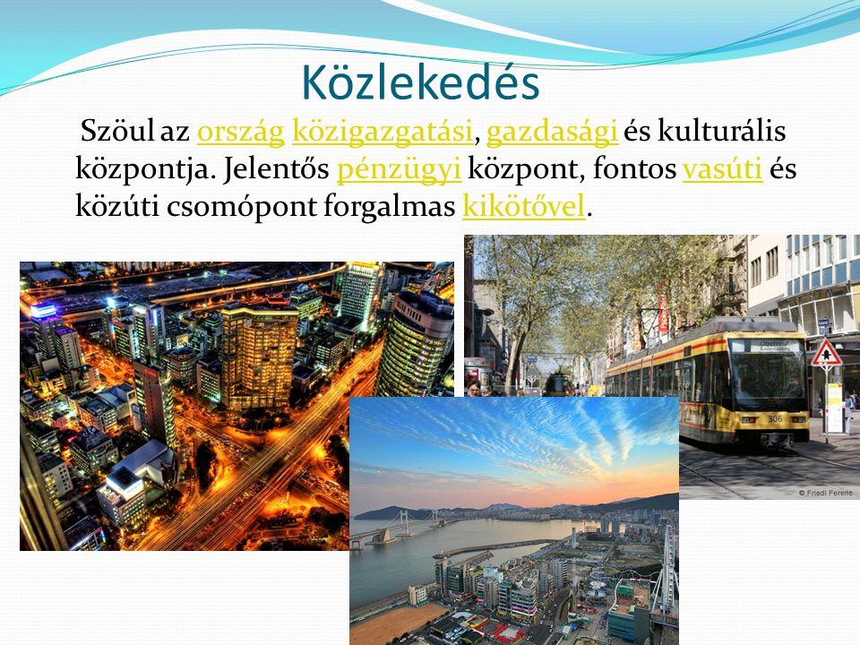 Közlekedés Szöul az ország közigazgatási, gazdasági és kulturális központja. Jelentős pénzügyi központ, fontos vasúti és közúti csomópont forgalmas ki