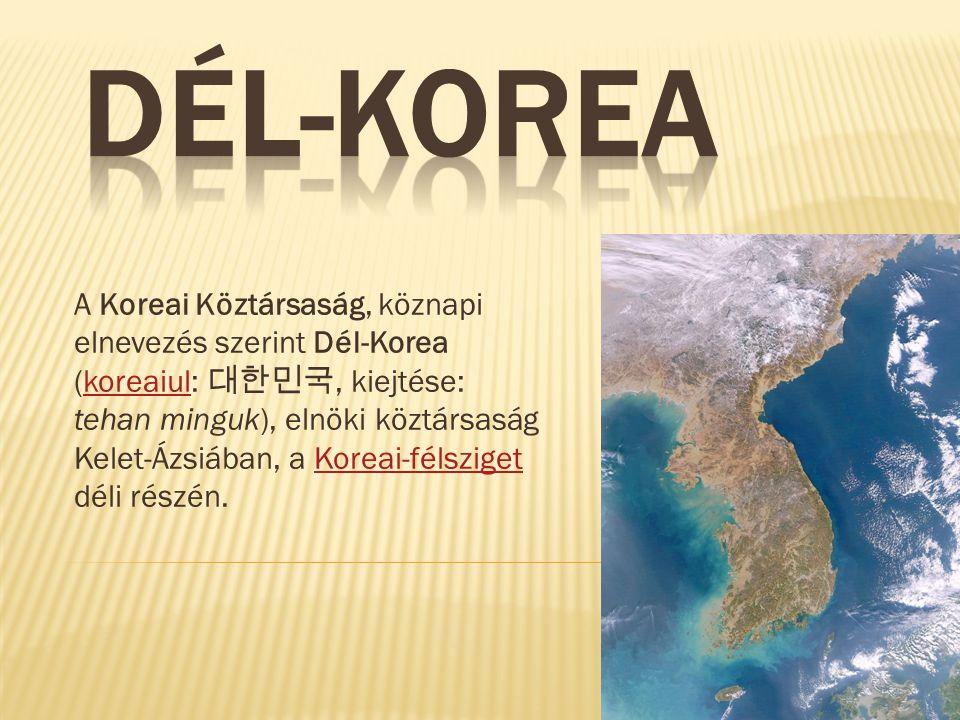 A Koreai Köztársaság, köznapi elnevezés szerint Dél-Korea (koreaiul: 대한민국, kiejtése: tehan minguk), elnöki köztársaság Kelet-Ázsiában, a Koreai-félsziget déli részén.koreaiulKoreai-félsziget