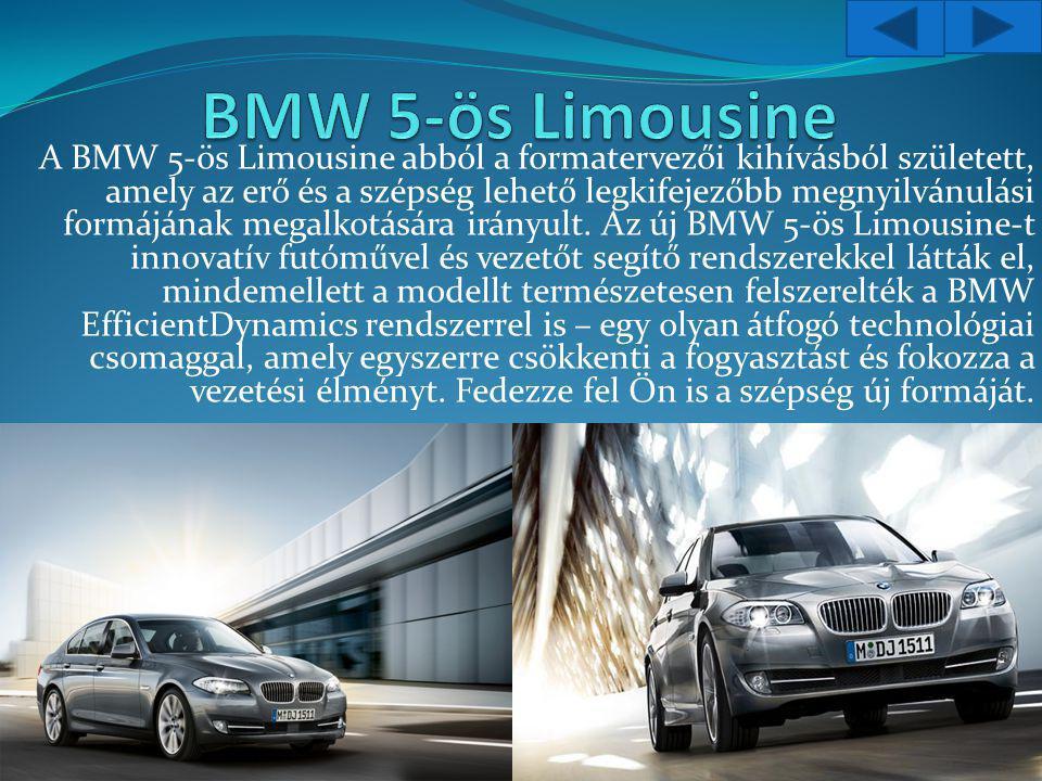 A BMW 5-ös Limousine abból a formatervezői kihívásból született, amely az erő és a szépség lehető legkifejezőbb megnyilvánulási formájának megalkotására irányult.