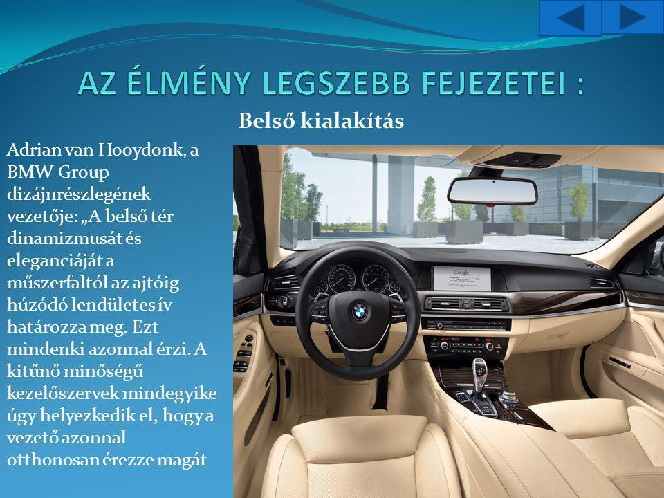 """Belső kialakítás Adrian van Hooydonk, a BMW Group dizájnrészlegének vezetője: """"A belső tér dinamizmusát és eleganciáját a műszerfaltól az ajtóig húzódó lendületes ív határozza meg."""