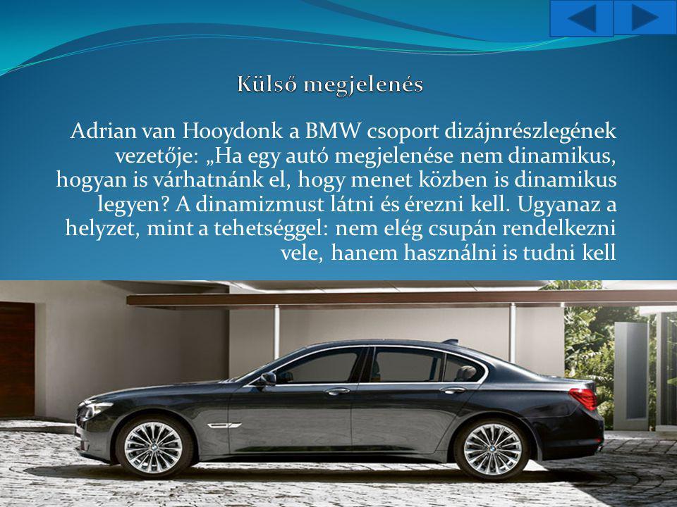"""Adrian van Hooydonk a BMW csoport dizájnrészlegének vezetője: """"Ha egy autó megjelenése nem dinamikus, hogyan is várhatnánk el, hogy menet közben is dinamikus legyen."""
