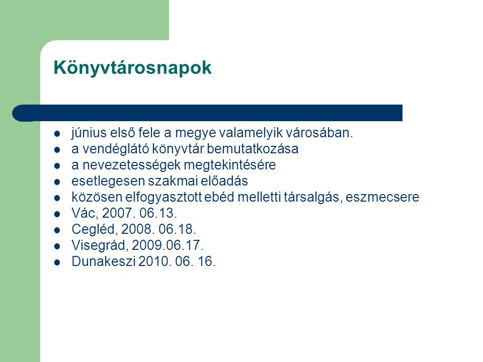 Gyermekkönyvtáros műhely Ráckeve, 2007.11.07. Szentendre, 2008.03.05.