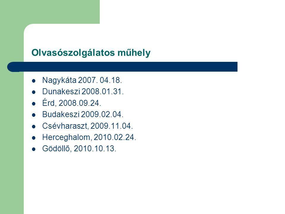 Szakmai formák (tanácskozások, konferenciák) Szakmai műhelyek alakultak: gyermekkönyvtáros és olvasószolgálati műhely 2007-től működnek Tanácskozásaik évente két alkalommal vannak